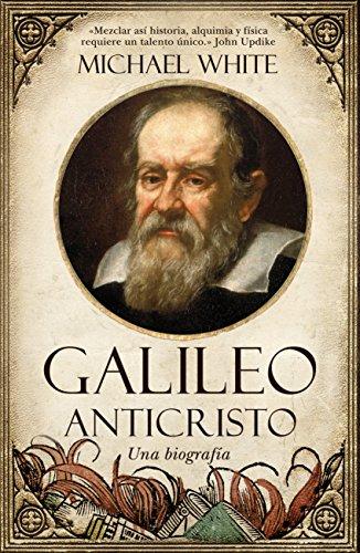 9788492573356: Galileo anticristo: Una biografía (Cronicas Y Memorias)
