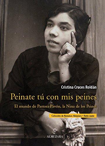 9788492573387: La Niña de los Peines: El mundo flamenco de Pastora Pavón