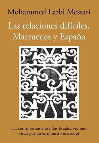 9788492573479: Las relaciones difíciles. Marruecos y España