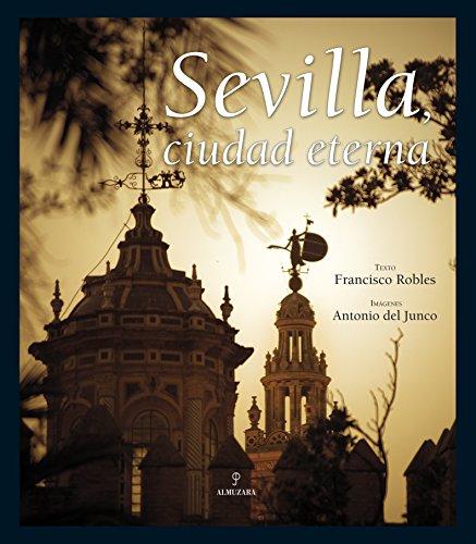 9788492573806: Sevilla, ciudad eterna