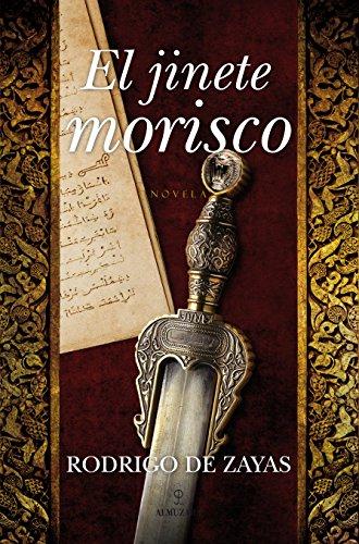 9788492573875: El jinete morisco (Novela)