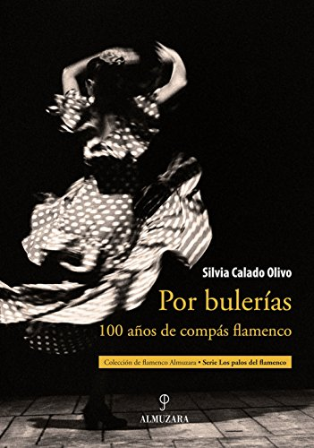 9788492573882: Por bulerías: 100 Años de Compás Flamenco / 100 Years of Flamenco Rhythm (Los Palos de Flamenco / Flamenco Styles) (Spanish Edition)