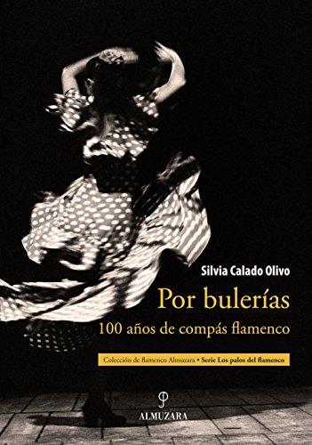 Por Bulerías : 100 años de compás: Silvia Calado Olivio