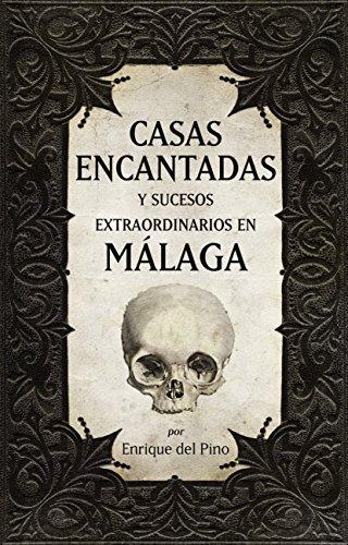 9788492573899: Casas encantadas y sucesos extraordinarios en Málaga (Mágica)