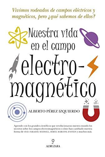 9788492573912: Nuestra vida en el campo electromagnético (Divulgacion Cientifica)