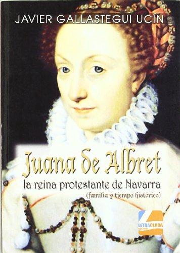 9788492577705: Juana De Albret - La Reina Protestante De Navarra