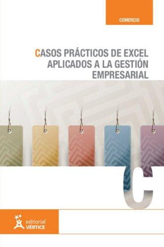 9788492578436: CASOS PRACTICOS DE EXCEL APLICADOS A LA