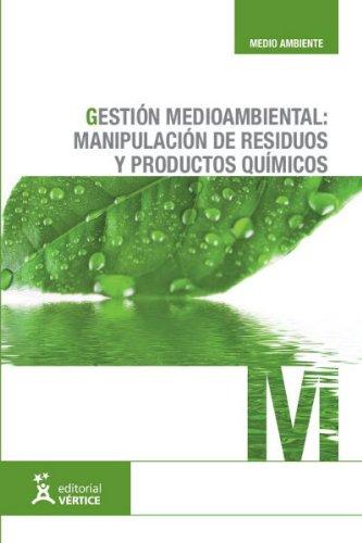 9788492578580: Gestión medioambiental: manipulación de residuos y productos químicos (Medioambiente)