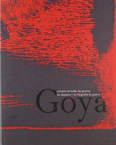 Goya. cronista de todas las guerras los: Rodriguez, Luz Caballero,