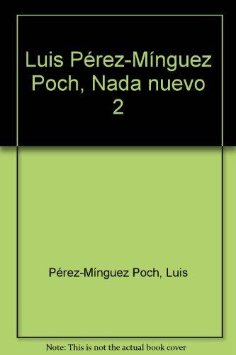 Nada Nuevo 2: Perez-Minguez, Luis; Socias, Antoni