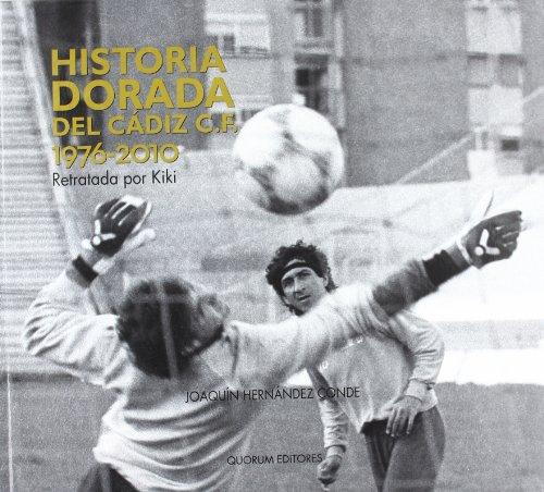 9788492581139: Historia dorada del Cádiz C.F. 1976-2010 : retratada por Kiki
