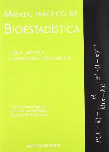 9788492581290: Manual práctico de Bioestadística: Teoría, práctica y aplicaciones informáticas