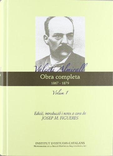 Obra completa. Valentí Almirall. 1867-1879. Volum I: Figueres, Josep M.