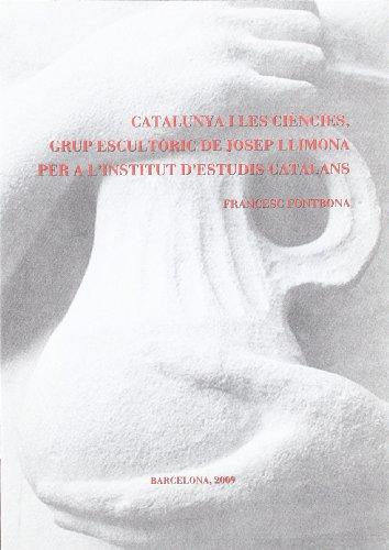 CATALUNYA I LES CIENCIES, GRUP ESCULTORIC DE: FONTBONA, F.
