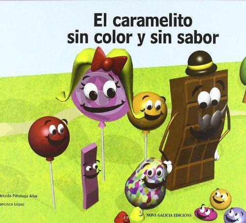 9788492590759: El caramelito sin color y sin sabor