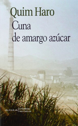 Cuna de amargo azucar/ Cradle of bitter sugar: Haro, Quim