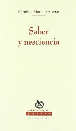 9788492593804: Saber y Nesciencia (Palabras Mayores. Poesia, 49)