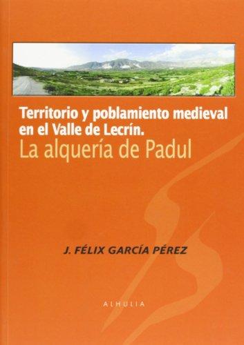 9788492593811: Territorio y Poblamiento Medieval en el Valle de Lecrin: la Alque ria de Padul
