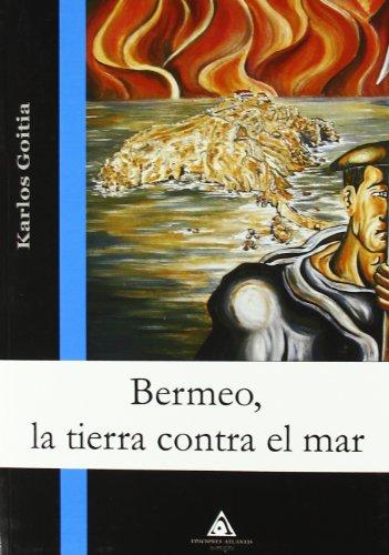 9788492594146: Bermeo - La Tierra Contra El Mar