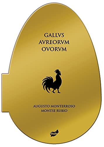 Gallvs Avreorvm Ovorvm (Fuera de Órbita): Monterroso, Augusto
