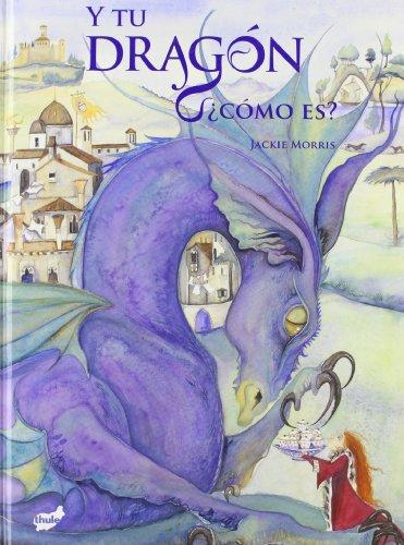Y tu dragón, ¿cómo es? (Trampantojo) (Spanish Edition) (9788492595211) by Jackie Morris