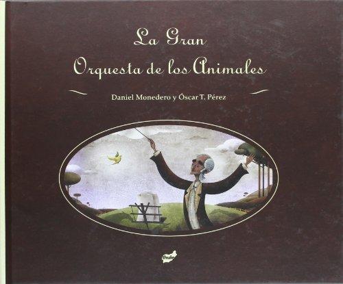 9788492595365: La gran orquesta de los animales (Spanish Edition)