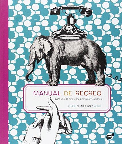 9788492595518: Manual de recreo: para uso de niños imaginativos y curiosos (Trampantojo)
