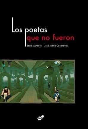 9788492595679: Los Poetas Que No Fueron (Fuera de Órbita)