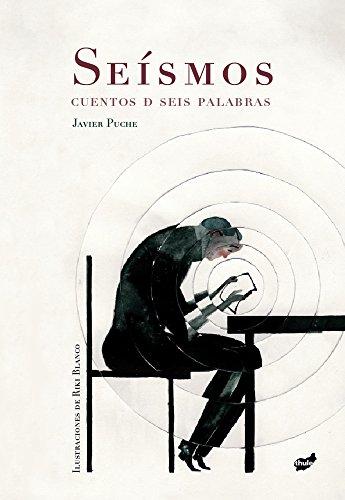 Seà smos : cuentos de seis palabras: Javier Puche Cabezas