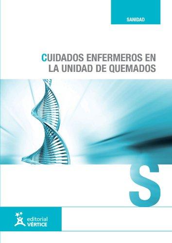 Cuidados Enfermeros en La Unidad de Quemados (Spanish Edition): VV.AA. VV.AA.