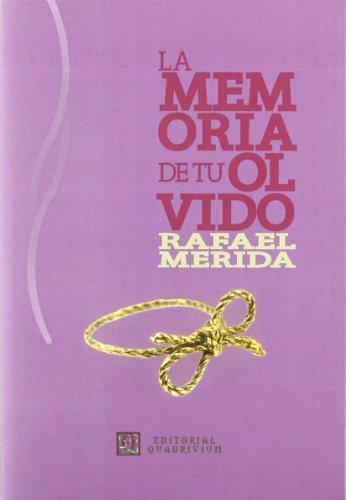 MEMORIA DE TU OLVIDO: MERIDA, RAFAEL