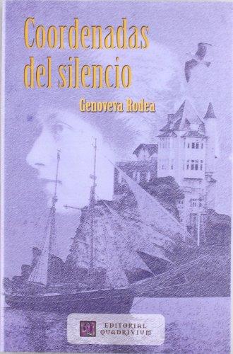 9788492604630: Coordenadas del silencio