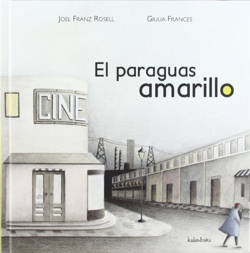 9788492608485: El paraguas amarillo / The yellow umbrella (Libros Para Sonar / Books to Dream) (Spanish Edition)