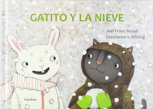 9788492608676: Gatito y la nieve / Kitten and the Snow (Spanish Edition)