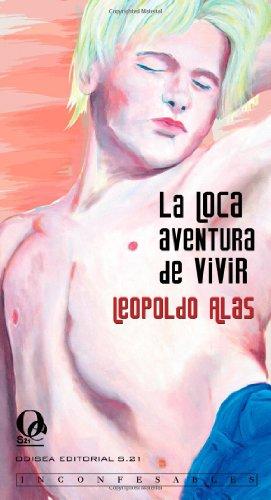 9788492609116: La Loca Aventura De Vivir (Inconfesables)