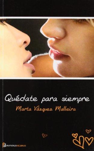 9788492609130: Quédate para siempre (Spanish Edition)