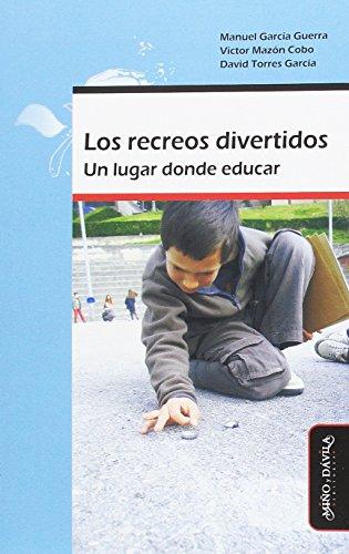 9788492613533: Los recreos divertidos. Un lugar donde educar (R) (2011)