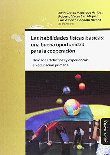 Las habilidades físicas básicas : una buena: Luis Alberto Gonzalo