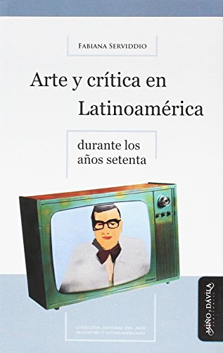 9788492613786: Arte y crítica en Latinoamérica en los años setenta