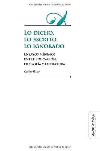 9788492613953: Lo Dicho, Lo Escrito, Lo Ignorado