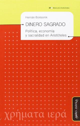 9788492613991: Dinero sagrado : política, economía y sacralidad en Aristóteles