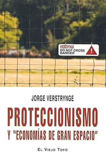 9788492616404: Proteccionismo y Economias de Gran Espacio (el Viejo Topo)