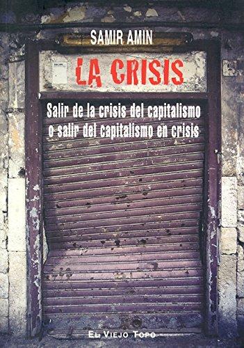 9788492616435: La crisis: Salir de la crisis del capitalismo o salir del capitalismo en crisis