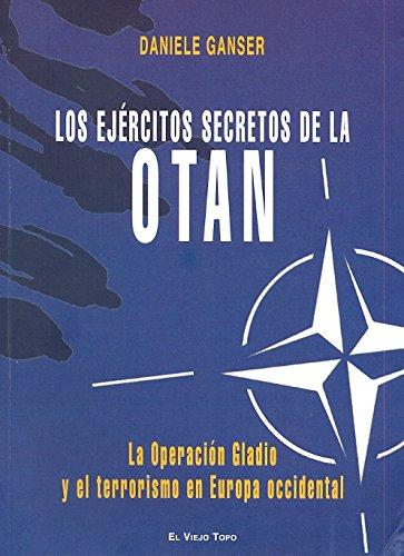 9788492616527: Los ejércitos secretos de la OTAN: La operación Gladio y el terrorismo en Europa occidental