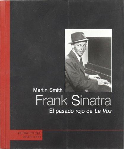 9788492616725: Frank Sinatra: El pasado rojo de La voz (Retratos)