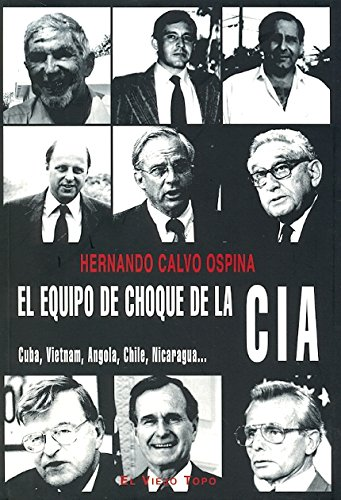 9788492616794: El equipo de choque de la CIA: Cuba, Vietnam, Angola, Chile, Nicaragua (Ensayo)