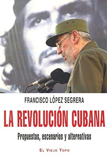 9788492616800: La revoluci�n cubana: Propuestas, escenarios y alternativas