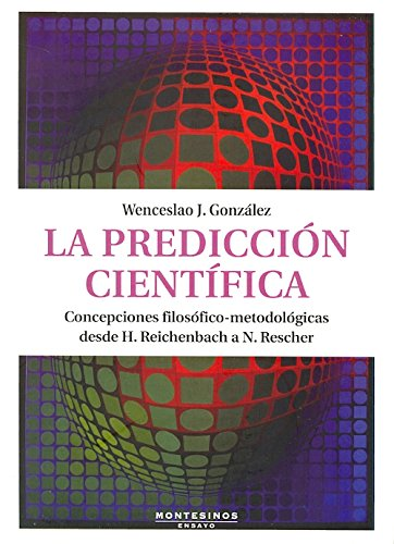 9788492616817: La prediccion cientifica