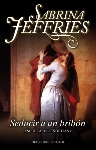9788492617128: Seducir a un bribon (Escuela de Senoritas) (Spanish Edition)