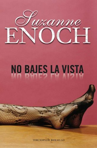 No bajes la vista (Spanish Edition) (9788492617302) by Suzanne Enoch